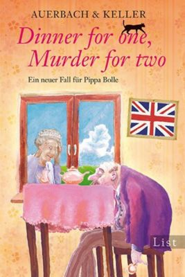 Pippa Bolle Band 2: Dinner for one, Murder for two, Auerbach & Keller