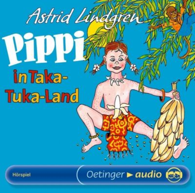 Pippi in Taka-Tuka-Land, 1 Audio-CD, Astrid Lindgren