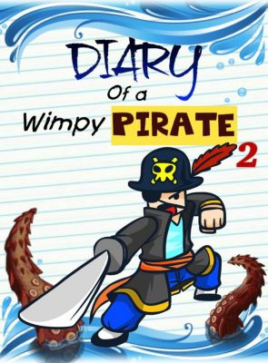 Pirate Adventures: Diary Of A Wimpy Pirate 2 (Pirate Adventures, #2), Nooby Lee