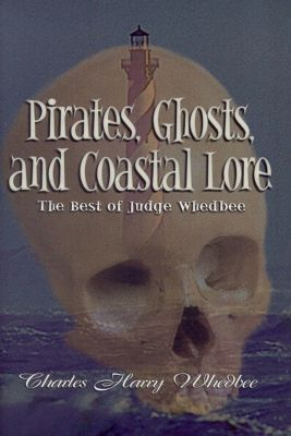 Pirates, Ghosts, and Coastal Lore, Charles Harry Whedbee