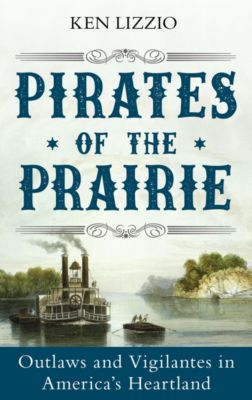 Pirates of the Prairie, Ken Lizzio