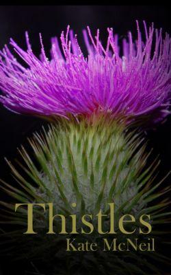 Pistils: Thistles, Kate McNeil