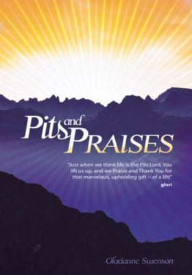 Pits and Praises, Glorianne Swenson