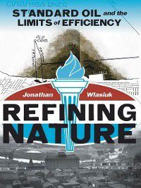 Pittsburgh Hist Urban Environ: Refining Nature, Jonathan Wlasiuk