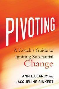 Pivoting, Ann L. Clancy, Jacqueline Binkert