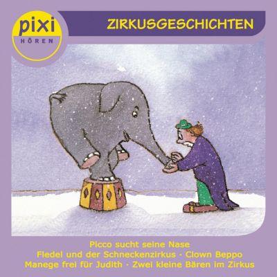 pixi HÖREN: pixi HÖREN - Pixi Hören - Zirkusgeschichten