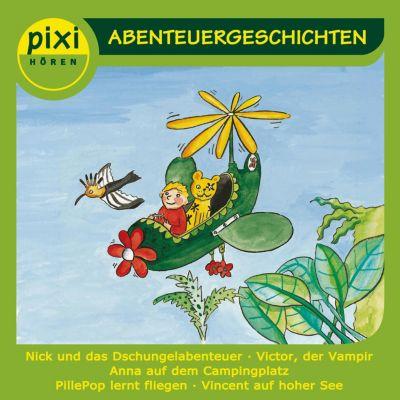pixi HÖREN: pixi HÖREN - PIXI hören - Abenteuergeschichten