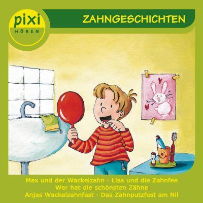 pixi HÖREN: pixi HÖREN - PIXI hören - Zahngeschichten