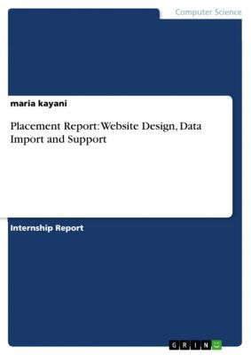 Placement Report: Website Design, Data Import and Support, maria kayani