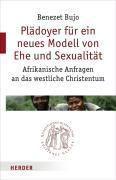 Plädoyer für ein neues Modell von Ehe und Sexualität, Benezet Bujo
