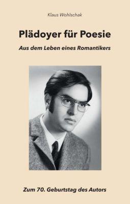 Plädoyer für Poesie - Klaus Wohlschak |