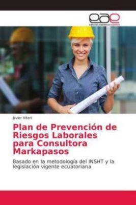 Plan de Prevención de Riesgos Laborales para Consultora Markapasos, Javier Viteri