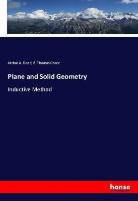 Plane and Solid Geometry, Arthur A. Dodd, B. Thomas Chace