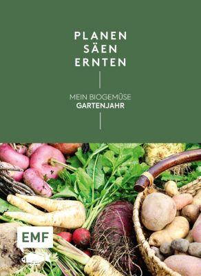 Planen, säen, ernten - Mein Biogemüse-Gartenjahr - Annette Holländer |