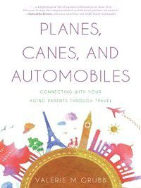 Planes, Canes, and Automobiles, Valerie M. Grubb