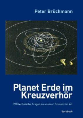 Planet Erde im Kreuzverhör, Peter Brüchmann