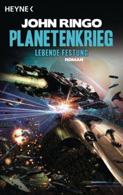 Planetenkrieg Band 2: Lebende Festung, John Ringo