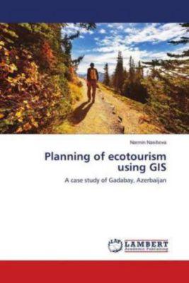 Planning of ecotourism using GIS, Narmin Nasibova