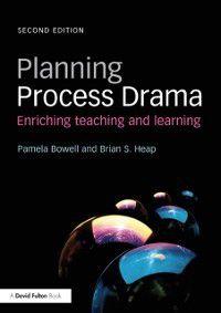 Planning Process Drama, Brian S. Heap, Pamela Bowell