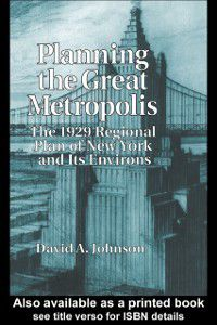 Planning the Great Metropolis, D.A. Johnson