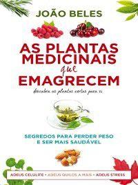 Plantas Medicinais que Emagrecem, João Beles