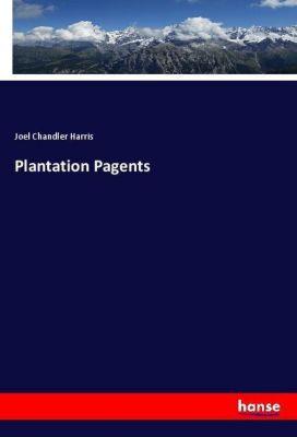 Plantation Pagents, Joel Chandler Harris