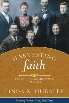 Planting Dreams: Harvesting Faith (Planting Dreams, #3), Linda K. Hubalek