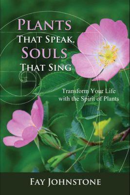 Plants That Speak, Souls That Sing, Fay Johnstone