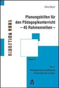 Planungshilfen für den Pädagogikunterricht - 45 Rahmenreihen, Klaus Beyer