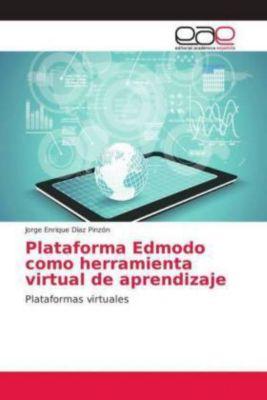 Plataforma Edmodo como herramienta virtual de aprendizaje, Jorge Enrique Díaz Pinzón