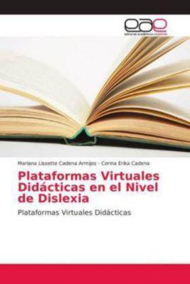 Plataformas Virtuales Didácticas en el Nivel de Dislexia, Mariana Lissette Cadena Armijos, Corina Erika Cadena