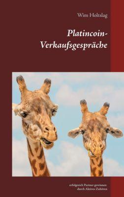 Platincoin - Verkaufsgespräche, Wim Holtslag