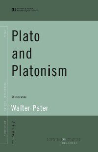 Plato and Platonism (World Digital Library Edition), Walter Pater