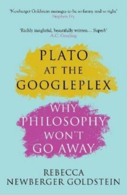 Plato at the Googleplex, Rebecca Newberger Goldstein