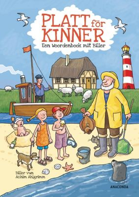 Platt för Kinner - Een Wöörbook mit Biller, Ruth Schänzler-Reich, Detlef Reich