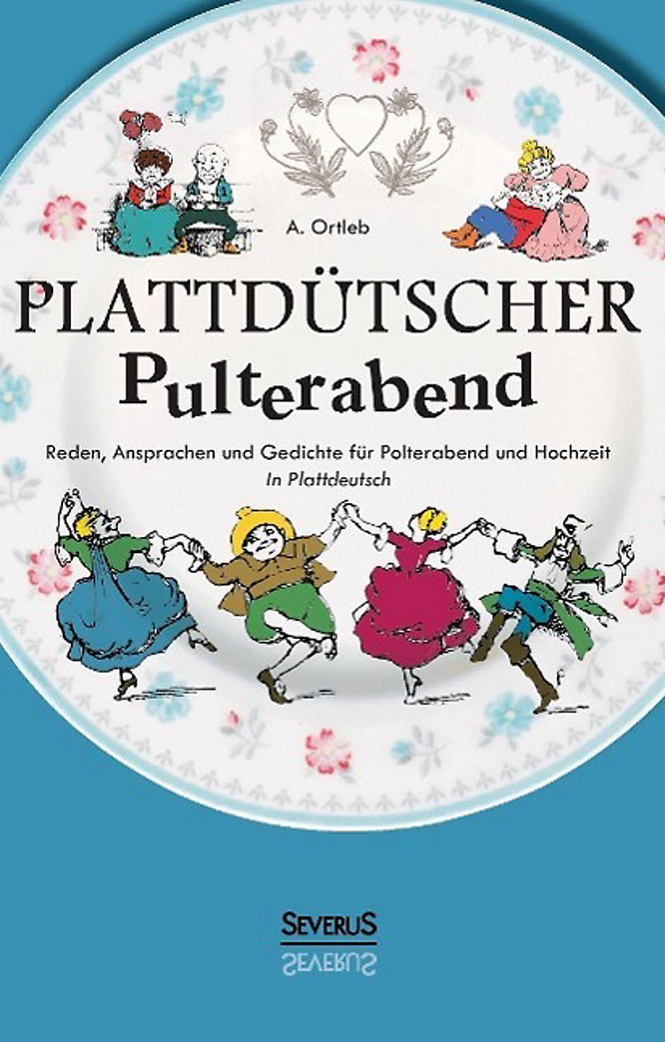 Plattdütscher Pulterabend Reden Ansprachen Und Gedichte