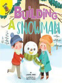 Play Time: Building a Snowman, Lauren James