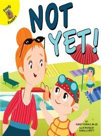 Play Time: Not Yet!, Robert Rosen