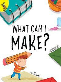 Play Time: What Can I Make?, John Wallace
