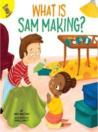 Play Time: What is Sam Making?, Abby Walters