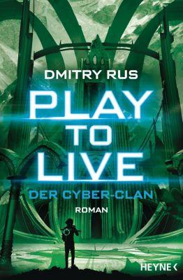 Play to Live - Der Cyber-Clan - Dmitry Rus pdf epub