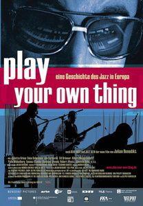 Play Your Own Thing - Eine Geschichte des europäischen Jazz, V.a.