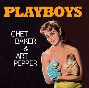 Playboys + 7 Bonus Tracks, Chet & Pepper,Art Baker