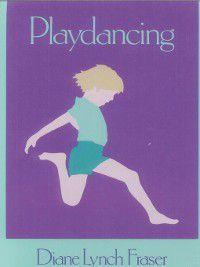 Playdancing, Diane Lynch Fraser