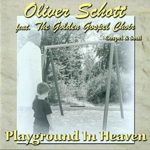 Playground In Heaven, Oliver & The Golden Gospel Choir Schott