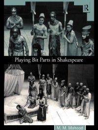 Playing Bit Parts in Shakespeare, M.M. Mahood, Professor M M Mahood