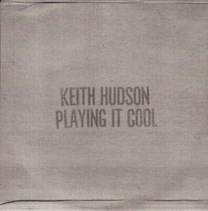 Playing It Cool, Keith Hudson