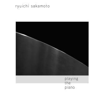 Playing The Piano (Deluxe Ed.Feat.Out Of Noise), Ryuichi Sakamoto
