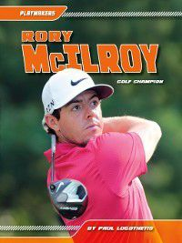 Playmakers Set 5: Rory McIlroy, Paul Logothetis