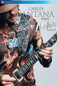 Plays Blues At Montreux 2004 (Dvd), Carlos Santana